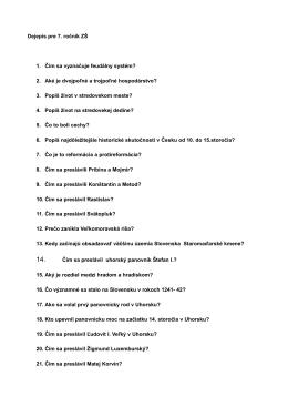 Dejepis pre 7. ročník ZŠ 1. Čím sa vyznačuje feudálny systém? 2