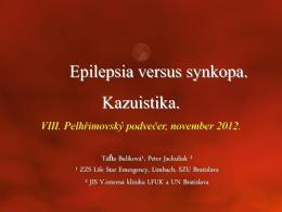Epilepsia versus synkopa. Kazuistika.