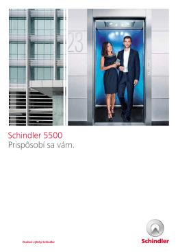 Schindler 5500 Prispôsobí sa vám.