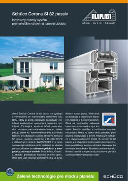 Zelené technológie pre modrú planétu Schüco Corona SI 82 passiv