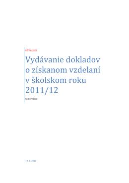 Vydávanie dokladov o získanom vzdelaní v školskom roku 2011/12
