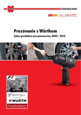 Prezúvanie s Würthom Výber produktov pre pneuservisy 2009 / 2010