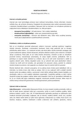 RIZIKÁ NA INTERNETE Monika Gregussová, Ulita, o.z. Internet a