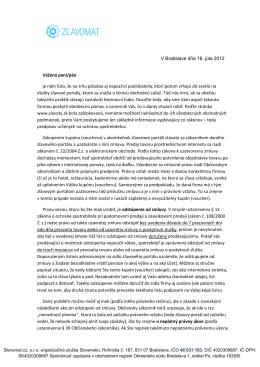 V Bratislave dňa 16. júla 2012 Vážená pani/pán je nám ľúto, že na