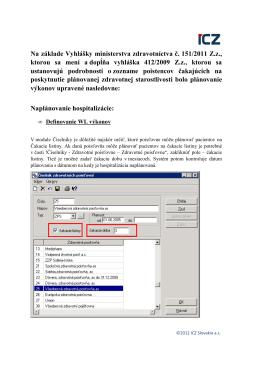 Na základe Vyhlášky ministerstva zdravotníctva č. 151/2011 Zz
