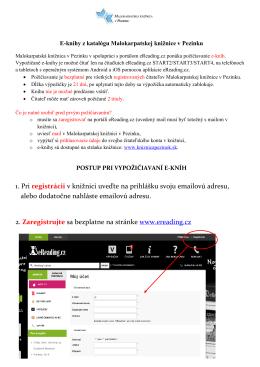 1. Pri registrácii v knižnici uveďte na prihlášku svoju emailovú