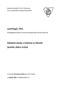 Jozef Bugár, PhD. Základné otázky a hodnoty vo filozofii (pravda