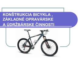 konštrukcia bicykla , základné opravárske a údržbárske činnosti