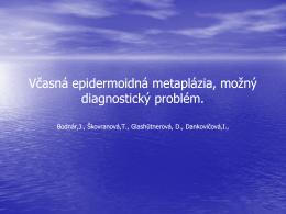 Včasná epidermoidná metaplázia, možný diagnostický problém.