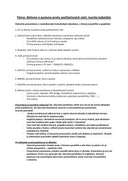 Téma: Aktívne a pasívne prvky počítačových sietí, tvorba kabeláže