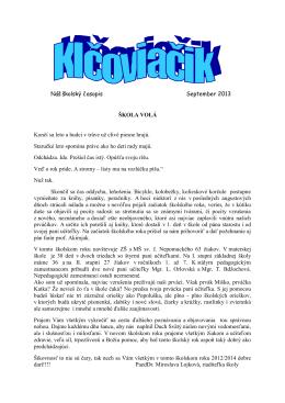 Náš školský časopis September 2013 ŠKOLA VOLÁ Končí sa leto a