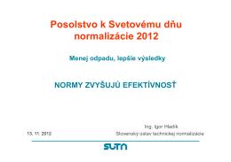 1. Ing. Igor Hladík - Slovenský ústav technickej normalizácie