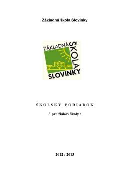 Základná škola Slovinky Š KOLSK Ý PORIADOK / pre žiakov školy