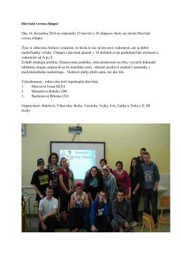 Dievčatá verzus chlapci Dňa 16. decembra 2014 sa zúčastnilo 10