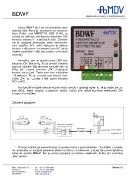 Modul BDWF slúži na vyhodnotenie stavu optickej lišty, ktorá je