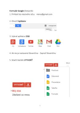 Formulár Google (Dotazník) 1. Prihlásiť do vlastného účtu: meno