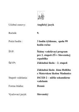 Učebné osnovy: Anglický jazyk Ročník: 9. Počet hodín : 3 hodín