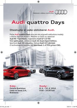 Audi quattro Days Audi - Porsche Inter Auto Slovakia, spol. s ro