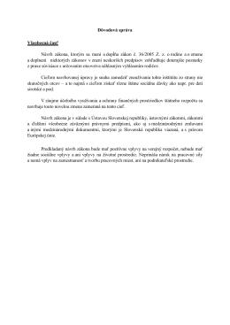 Dôvodová správa Všeobecná časť Návrh zákona, ktorým sa mení a