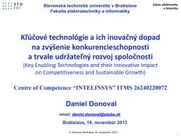 """Názov prednášky: """"Kľúčové technológie a ich inovačný dopad na"""