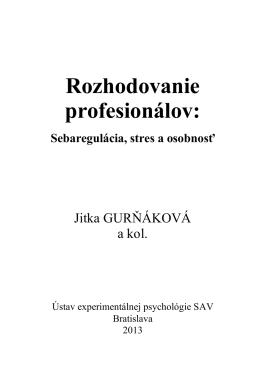 Rozhodovanie profesionálov: - Ústav experimentálnej psychológie