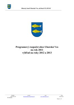 Programový rozpočet obce Uhorská Ves na rok 2011 výhľad na roky