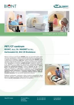 Výkony PET/CT realizuje: PET Centrum BIONT, a.s.