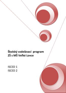 Školský vzdelávací program ZŠ s MŠ Veľké Lovce ISCED 1 ISCED 2