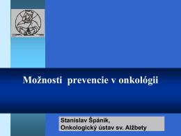 2. Prof. MUDr.Stanislav Spanik CSc., Onkologicky ustav sv. Alzbety