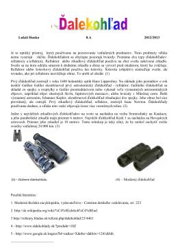 Lukáš Hanko 8.A 2012/2013 Je to optický prístroj, ktorý používame