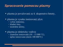 Spracovanie pomocou plazmy - Vitajte na stránke vyrzar.wbl.sk.