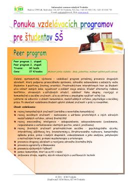 Peer program 1. stupeň Peer program 2. stupeň Trvanie: 60 hodín