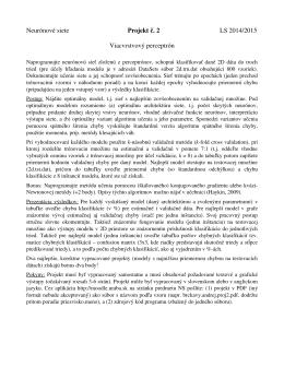 Neurónové siete Projekt č.2 LS 2013/2014 Viacvrstvový perceptrón