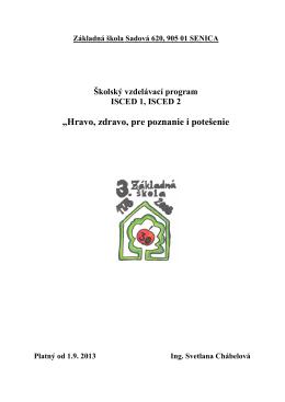 školský program 2013-2014 - Základná škola, Sadová 620, 905 01