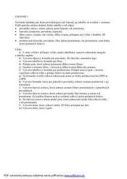 ZADANIE 1 Navrhnite databázu pre firmu prevádzkujúcu sieť kinosál