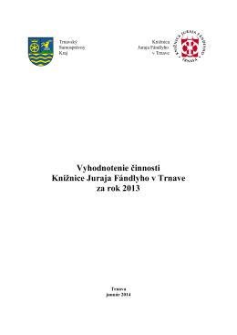 Vyhodnotenie činnosti Knižnice Juraja Fándlyho v Trnave za rok 2013