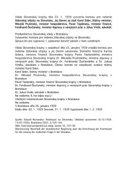 Vláda Slovenskej krajiny dňa 23. 1. 1939 vytvorila komisiu pre