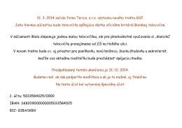 31. 3. 2014 začala firma Tercia, s.r.o. výstavbu nového traktu GSF
