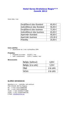 Raňajky (bufetové) 6,00 € Raňajky (à la carte) 5,30 € Obed à la