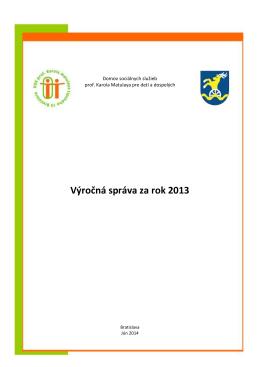 Výročná správa za rok 2013 - Domov sociálnych služieb profesora