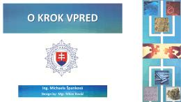O krok vpred - Michaela Španková, Kriminalistický a expertízny