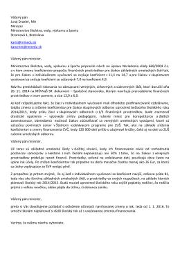 Vážený pán Juraj Draxler, MA Minister Ministerstvo školstva, vedy