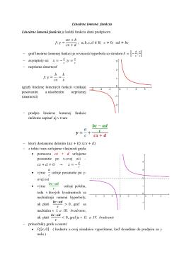 Lineárne lomená funkcia Lineárne lomená funkcia je každá funkcia