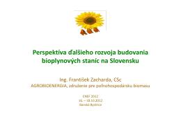 Perspektíva ďalšieho rozvoja budovania bioplynových staníc na