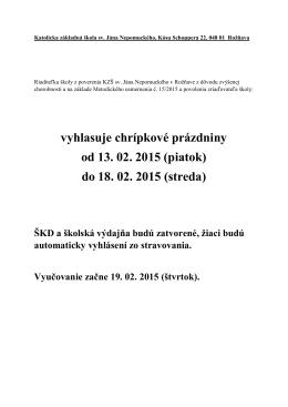 vyhlasuje chrípkové prázdniny od 13. 02. 2015 (piatok) do 18. 02