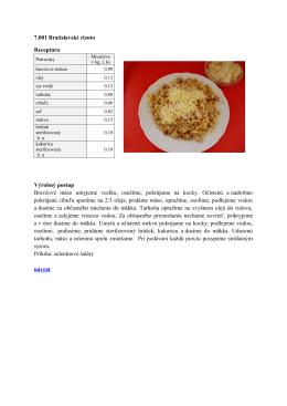 7.001 Bratislavské rizoto Receptúra Výrobný postup Bravčové mäso