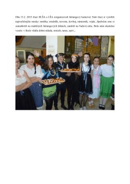Dňa 13.2. 2015 žiaci III.ŠA a I.ŠA zorganizovali fašiangový karneval