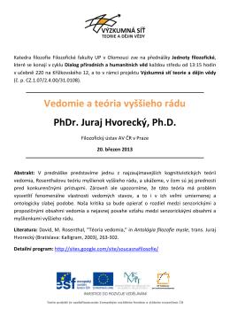 Vedomie a teória vyššieho rádu PhDr. Juraj Hvorecký, Ph.D.