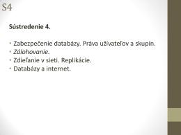 Sústredenie 4. • Zabezpečenie databázy. Práva užívateľov a skupín