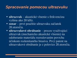 Spracovanie pomocou ultrazvuku - Vitajte na stránke vyrzar.wbl.sk.